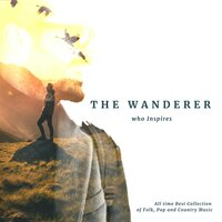 The Wanderer Who Inspires All Time Best Collection Of Folk Pop And Country Music — сборник