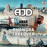 Bhangra Takeover — Amar Singh, Ajd