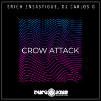 Crow Attack — Erich Ensastigue