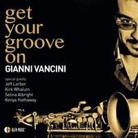 Get Your Groove On — Gianni Vancini