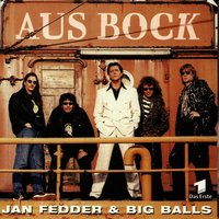 Aus Bock — Jan & Big Balls Fedder, Jan Fedder / Big Balls