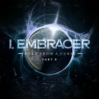 Born from a Curse, Pt. 2 — I, Embracer