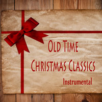Old Time Christmas Classics: Instrumental — Stephen Sullivan