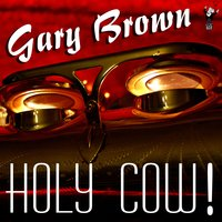 Holy Cow! — Gary Brown