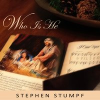 Who Is He — Stephen Stumpf
