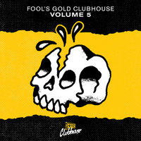 Fool's Gold Clubhouse Vol. 5 — сборник