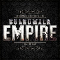 Boardwalk Empire - Soundtrack Highlights - Season One — Various Composers