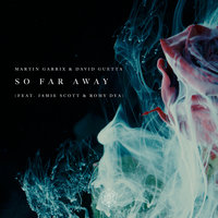 So Far Away — David Guetta, Martin Garrix