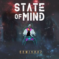 State of Mind — Dominhuz