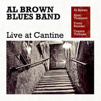 Live at Cantine — AL BROWN BLUES BAND