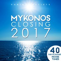 Mykonos Closing 2017 (40 End of Summer House Tunes) — сборник