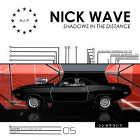 Shadows in the Distance — Nick Wave