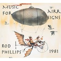 Music for Airr Signs 1981 — Rod Phillips
