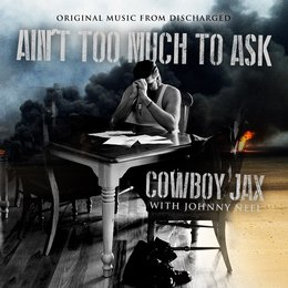 Ain't Too Much to Ask — Johnny Neel, Cowboy Jax