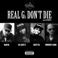 Real Gz Don't Die — Rekta, Lil Eazy E, Eazy E3, Smokey Lane