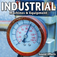 Industrial Machines and Equipment Sound Effects — Sound Ideas