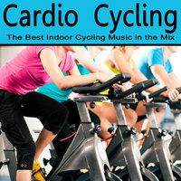 Cardio Cycling - The Best Indoor Cycling Music in the Mix — сборник