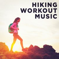 Hiking Workout Music — Ibiza Fitness Music Workout, Power Music Workout, Running Music Workout, Ibiza Fitness Music Workout, Training Music, Running Music Workout