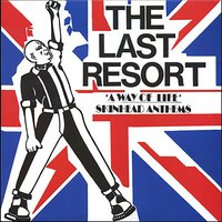 A Way of Life Skinhead Anthems — Last Resort, The Last Resort