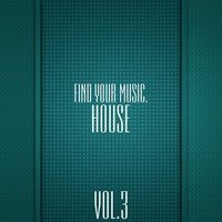 Find Your Music. House, Vol. 3 — сборник