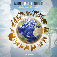 All Our World — D'Andre, Teknique, Bra Ben