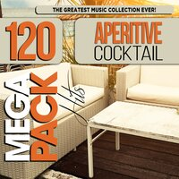 Aperitive Cocktail: Top 120 Mega Pack Hits — сборник
