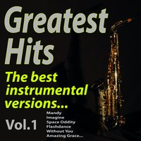 Greatest Hits! the Best Instrumental Versions... — A.M.P., Pepito Ros