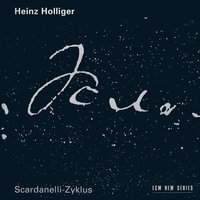 Holliger: Scardanelli - Zyklus — London Voices, Heinz Holliger, Aurele Nicolet, Terry Edwards, Ensemble Modern