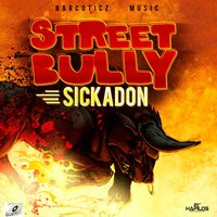 Street Bully — Sickadon