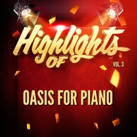 Highlights of Oasis for Piano, Vol. 3 — Oasis For Piano