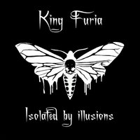 Isolated by Illusions — King Furia