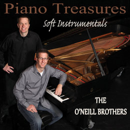 Piano Treasures - Soft Instrumentals — Wedding Music Experts: The O'Neill Brothers, Peaceful Piano