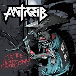 Cut the Heads Off! — Antreib