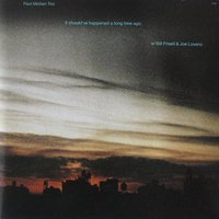 It Should've Happened a Long Time Ago — Paul Motian, Bill Frisell, Joe Lovano, Paul Motian Trio, Paul Motian & Joe Lovano & Bill Frisell