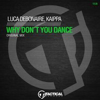 Why Don't You Dance — Luca Debonaire, Kaippa