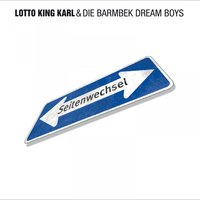 Seitenwechsel — Lotto King Karl, Lotto King Karl, Die Barmbek Dream Boys, Die Barmbek Dream Boys, Lotto King Karl & Die Barmbek Dream Boys