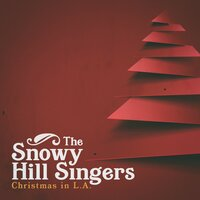 Christmas In L.A — The Snowy Hill Singers
