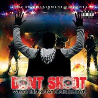 Don't Shoot — Werdperfek