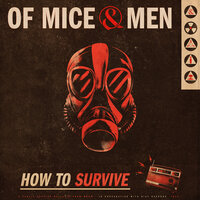 How To Survive — Of Mice & Men