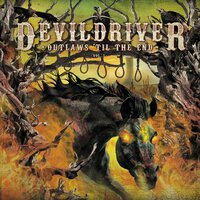 Outlaws 'Til The End, Vol. 1 — DevilDriver