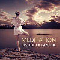 Meditation on the Oceanside – Natural Sounds for Reiki, Yoga Positions and Breathing Exercises, Quiet Background  for Pilates and Wellness, Deep Rest Your Body, Mind and Soul — Yoga Health Academy