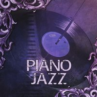 Piano Jazz – Soft Jazz, Ambient Music, Jazz Sounds, Relaxing Jazz Music, Deep Jazz — Smooth Jazz Band