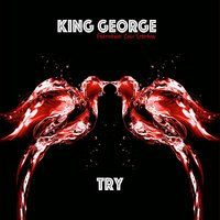 Try — King George, Casii Stephan