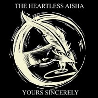 Yours Sincerely — The Heartless Aisha