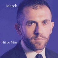 Hit or Miss — March.