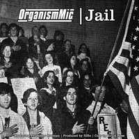 Jail — Professor Shuman, OrganismMic