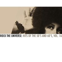 Rock the Universe: Hits of the 50s and 60s, Vol. 16 — сборник