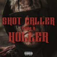 Shot Caller from a Holler — Outlaw, Redneck Souljers