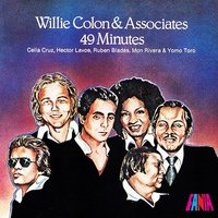 Forty Nine Minutes — Willie Colon, Willie Colon & Associates