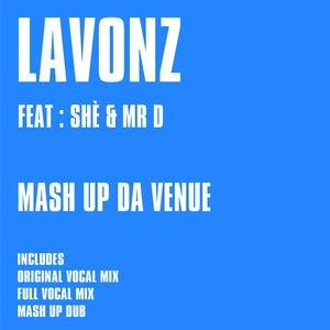 James Lavonz, Shé + Mr D - Mash Up Da Venue